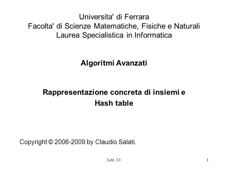 Lez. 131 Universita' di Ferrara Facolta' di Scienze Matematiche, Fisiche e Naturali Laurea Specialistica in Informatica Algoritmi Avanzati Rappresenta