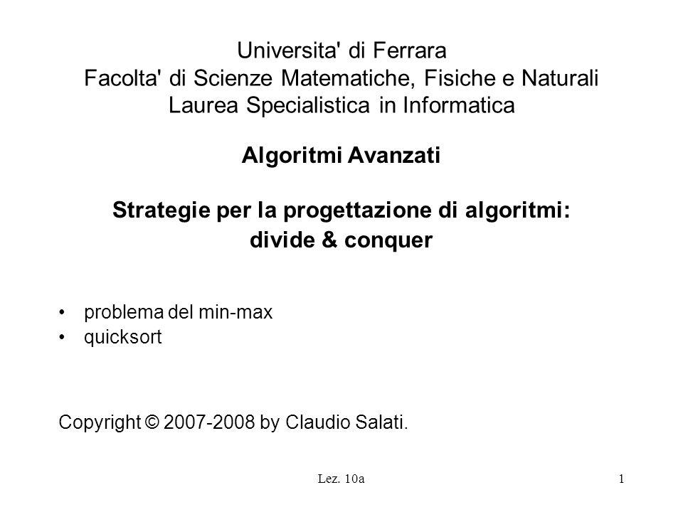 Lez. 10a1 Universita' di Ferrara Facolta' di Scienze Matematiche, Fisiche e Naturali Laurea Specialistica in Informatica Algoritmi Avanzati Strategie