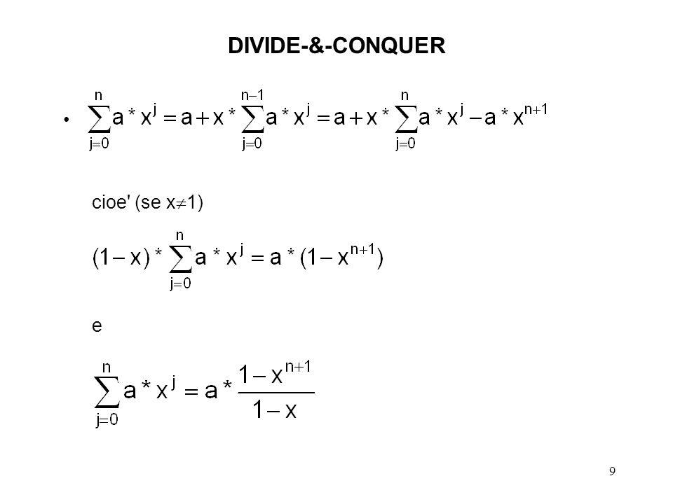 9 DIVIDE-&-CONQUER cioe (se x 1) e