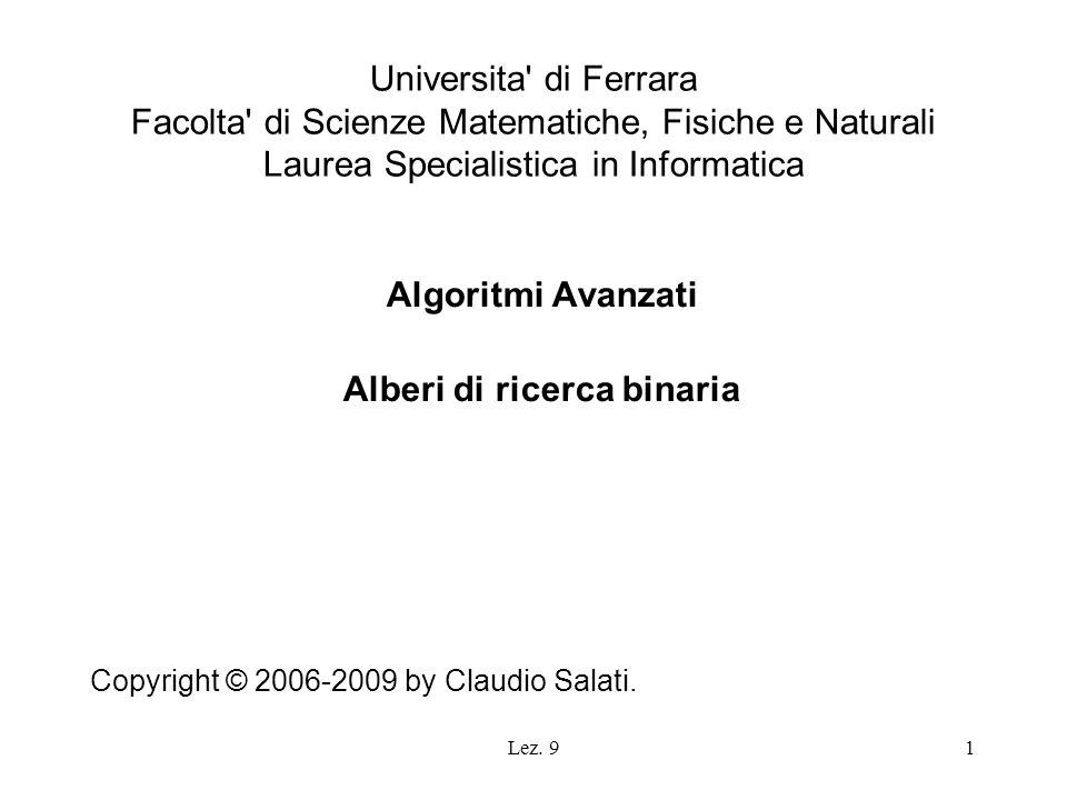 Lez. 91 Universita' di Ferrara Facolta' di Scienze Matematiche, Fisiche e Naturali Laurea Specialistica in Informatica Algoritmi Avanzati Alberi di ri