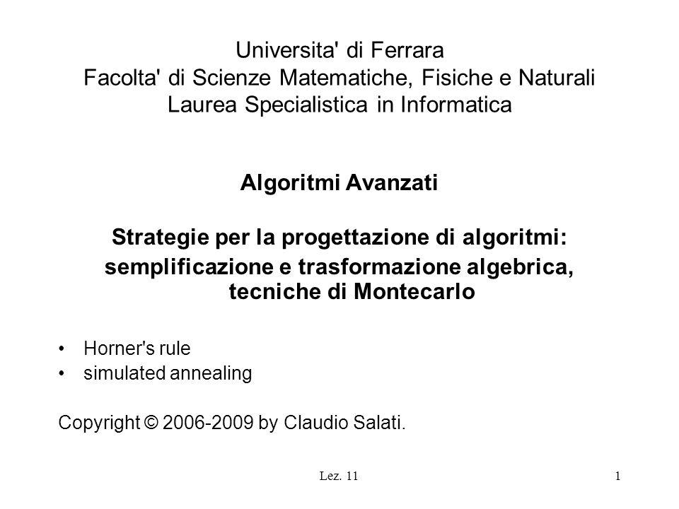 Lez. 111 Universita' di Ferrara Facolta' di Scienze Matematiche, Fisiche e Naturali Laurea Specialistica in Informatica Algoritmi Avanzati Strategie p