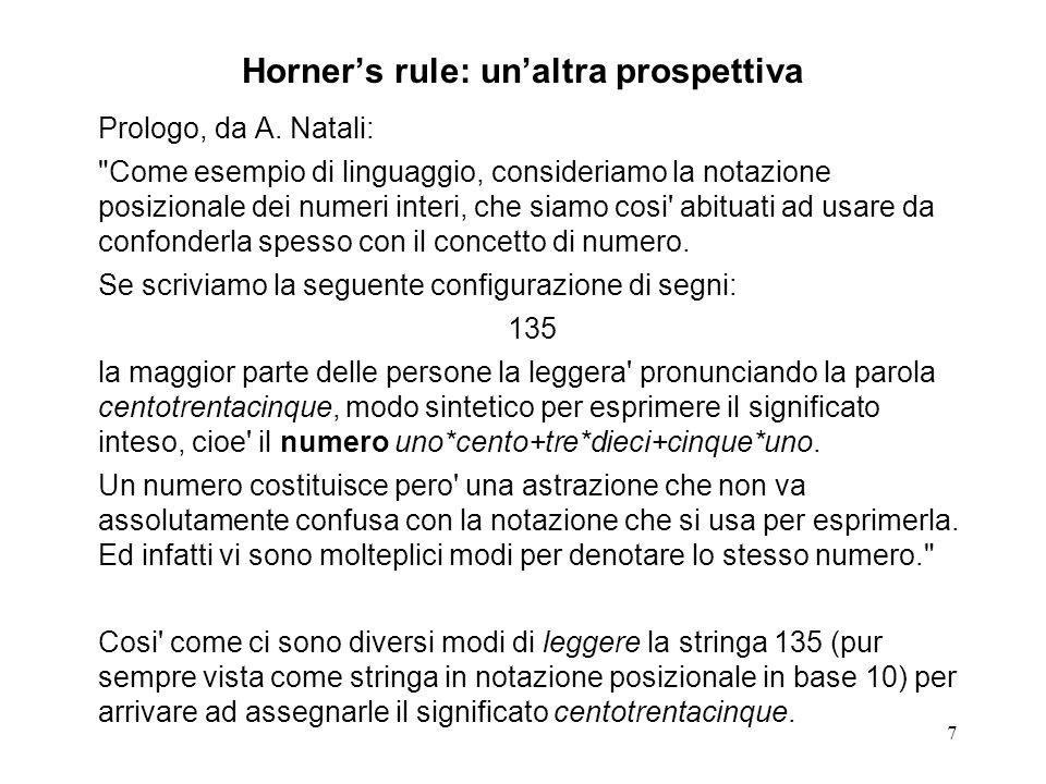 7 Horners rule: unaltra prospettiva Prologo, da A. Natali: