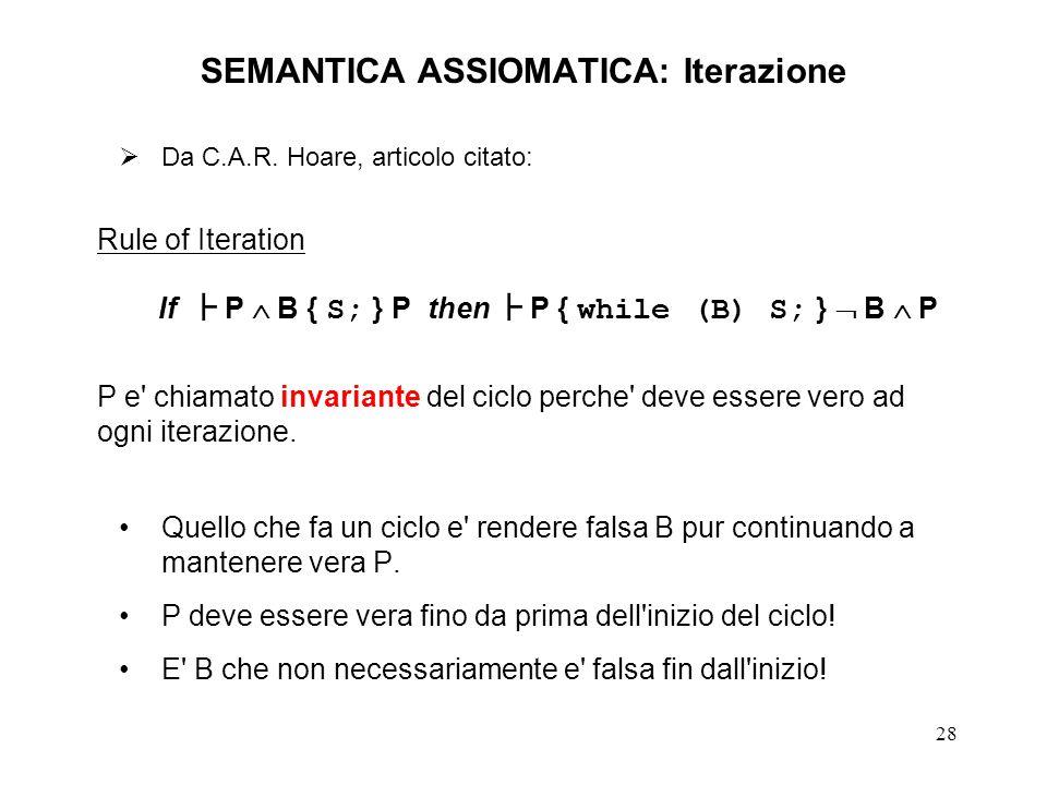 28 SEMANTICA ASSIOMATICA: Iterazione Da C.A.R.
