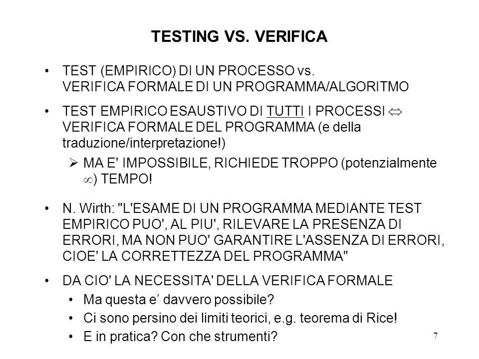 7 TESTING VS. VERIFICA TEST (EMPIRICO) DI UN PROCESSO vs.