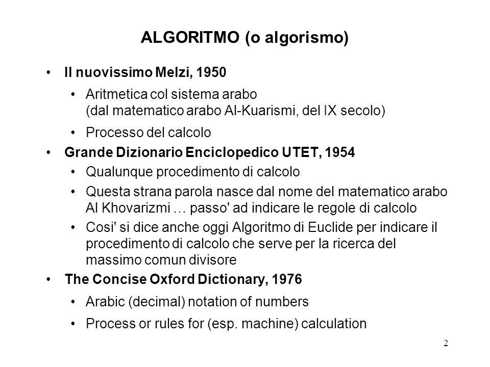 3 ALGORITMO: aritmetica col sistema arabo Sistema arabo-indiano: basato sulla notazione posizionale e su cifre relative ad una base, e.g.