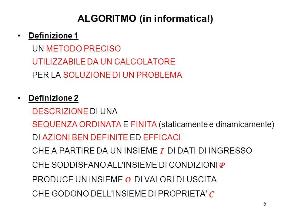 7 ALGORITMO: PAROLE CHIAVE 1 TEMPO FINITO: IL VINCOLO REALE E MOLTO PIU STRINGENTE: ABBASTANZA PICCOLO.