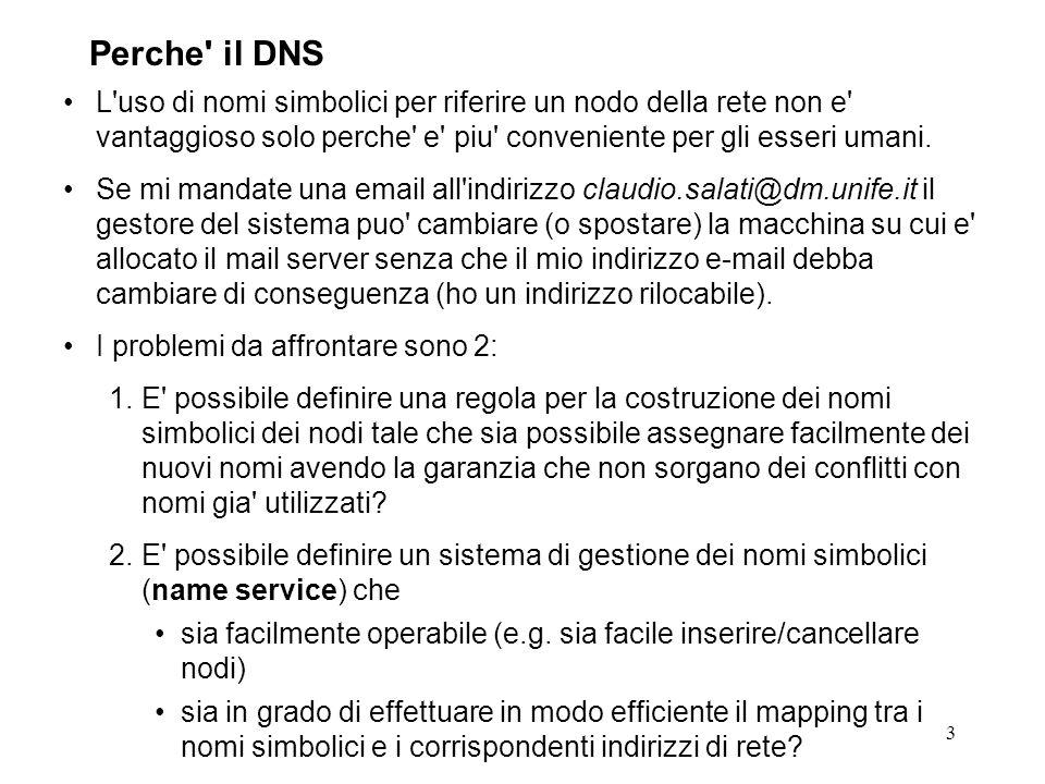 24 In realta con lintroduzione di indirizzi dinamici e DHCP le cose sono cambiate parecchio per DNS.