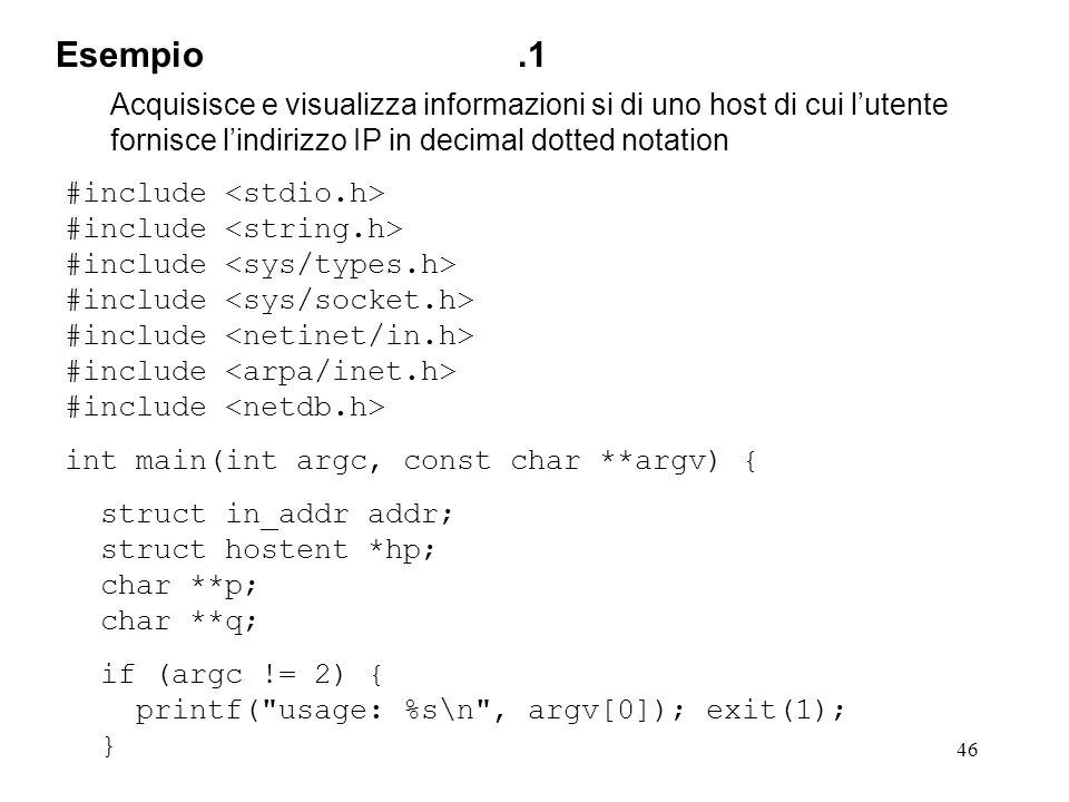 46 Acquisisce e visualizza informazioni si di uno host di cui lutente fornisce lindirizzo IP in decimal dotted notation #include int main(int argc, co