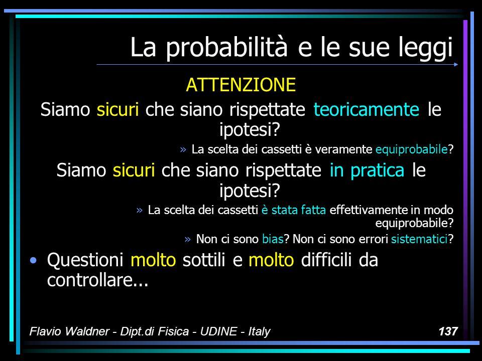 Flavio Waldner - Dipt.di Fisica - UDINE - Italy137 ATTENZIONE Siamo sicuri che siano rispettate teoricamente le ipotesi? »La scelta dei cassetti è ver