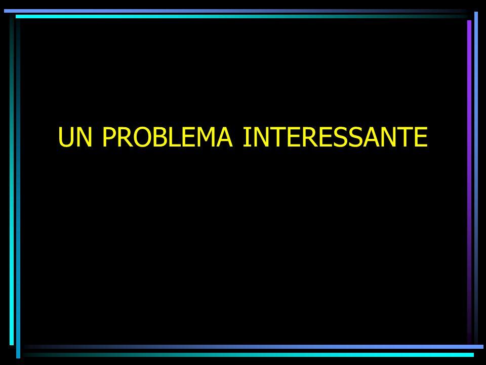 UN PROBLEMA INTERESSANTE