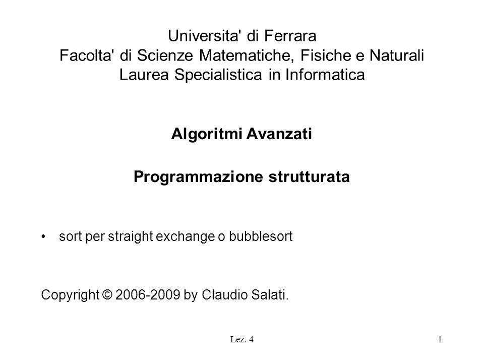 Lez. 41 Universita' di Ferrara Facolta' di Scienze Matematiche, Fisiche e Naturali Laurea Specialistica in Informatica Algoritmi Avanzati Programmazio