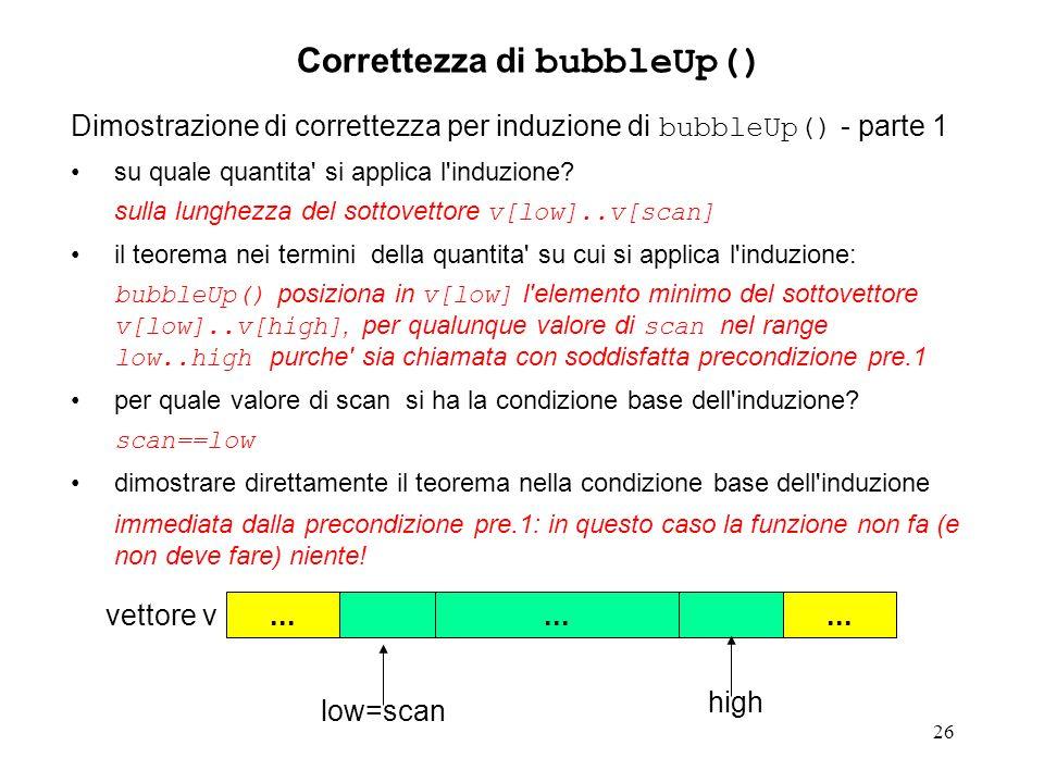 26 Dimostrazione di correttezza per induzione di bubbleUp() - parte 1 su quale quantita' si applica l'induzione? sulla lunghezza del sottovettore v[lo