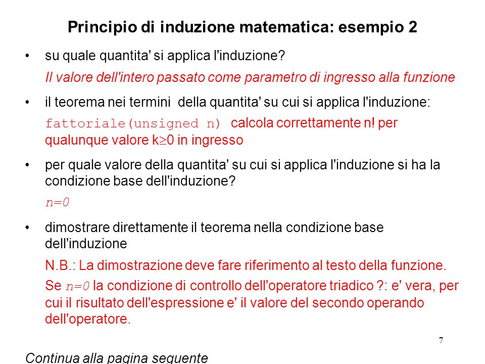 8 ipotesi induttiva e passo induttivo fattoriale(unsigned n) calcola correttamente n.