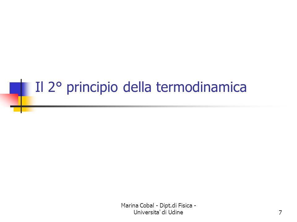 Marina Cobal - Dipt.di Fisica - Universita di Udine7 Il 2° principio della termodinamica