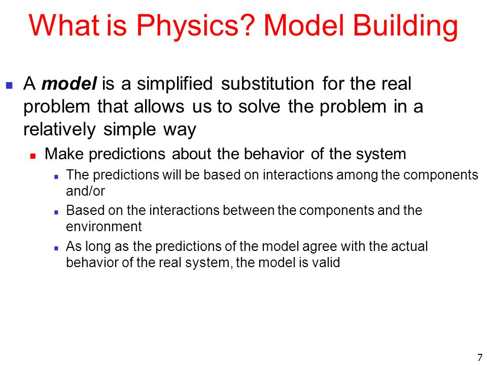 8 Particle Model The particle model allows the replacement of an extended object with a particle which has mass, but zero size Two conditions for using the particle model are The size of the actual object is of no consequence in the analysis of its motion Any internal processes occurring in the object are of no consequence in the analysis of its motion