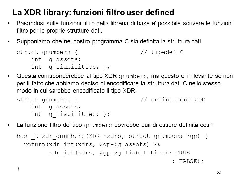 63 Basandosi sulle funzioni filtro della libreria di base e' possibile scrivere le funzioni filtro per le proprie strutture dati. Supponiamo che nel n