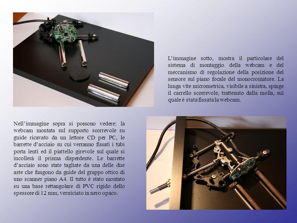 Nellimmagine sopra si possono vedere: la webcam montata sul supporto scorrevole su guide ricavato da un lettore CD per PC, le barrette dacciaio su cui