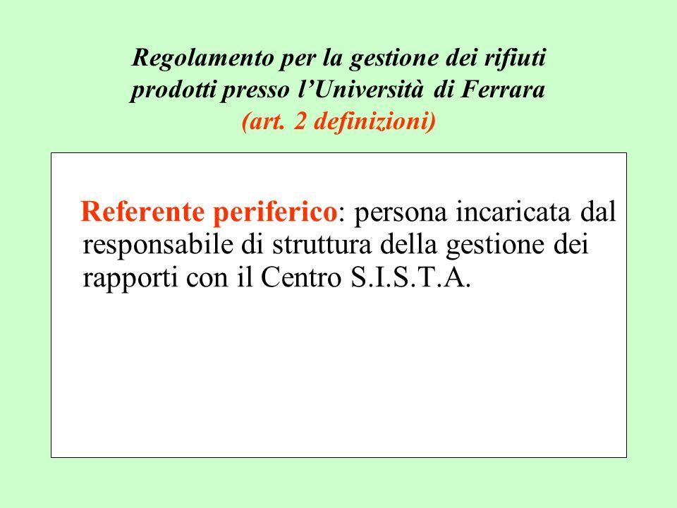 Referente periferico: persona incaricata dal responsabile di struttura della gestione dei rapporti con il Centro S.I.S.T.A. Regolamento per la gestion