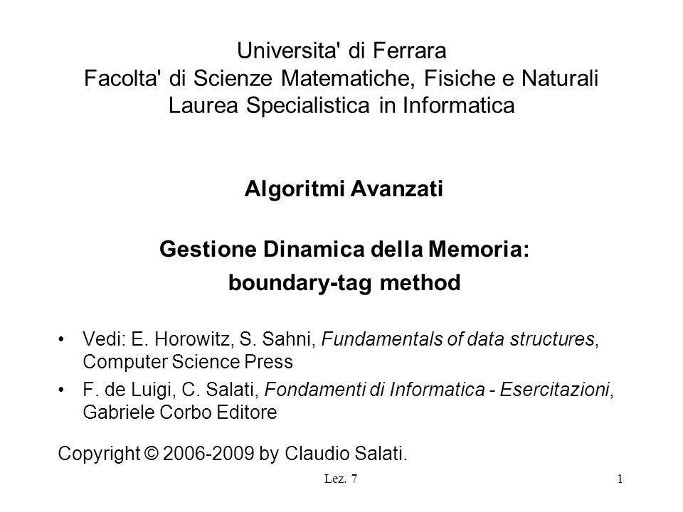 Lez. 71 Universita' di Ferrara Facolta' di Scienze Matematiche, Fisiche e Naturali Laurea Specialistica in Informatica Algoritmi Avanzati Gestione Din