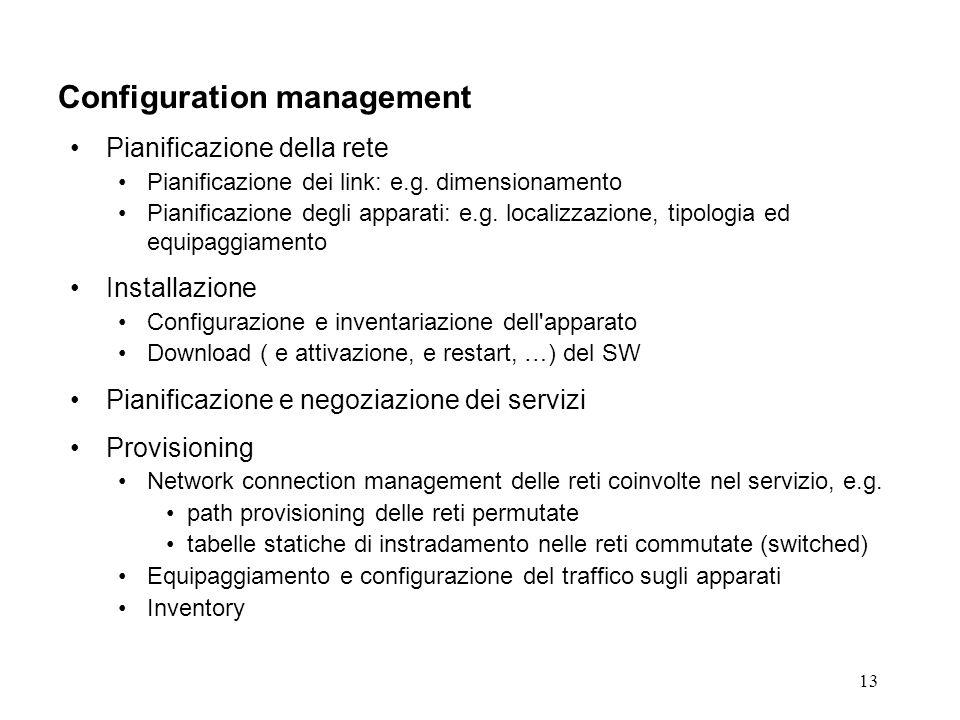 13 Configuration management Pianificazione della rete Pianificazione dei link: e.g.