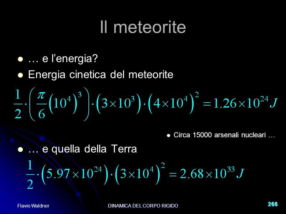 Flavio WaldnerDINAMICA DEL CORPO RIGIDO 266 Il meteorite … e lenergia.