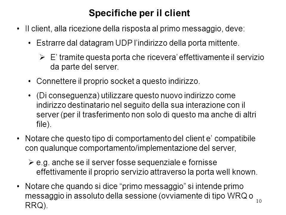 10 Il client, alla ricezione della risposta al primo messaggio, deve: Estrarre dal datagram UDP lindirizzo della porta mittente.