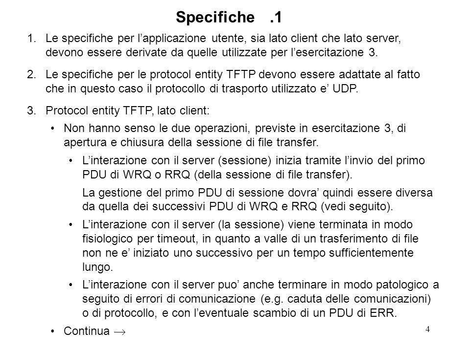 4 1.Le specifiche per lapplicazione utente, sia lato client che lato server, devono essere derivate da quelle utilizzate per lesercitazione 3.