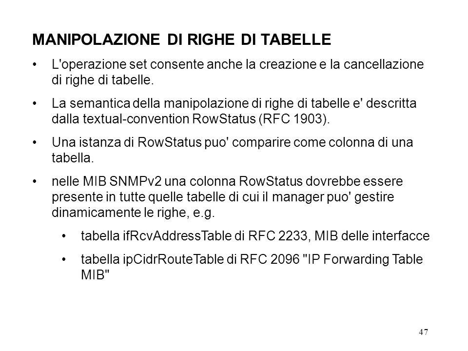 47 MANIPOLAZIONE DI RIGHE DI TABELLE L operazione set consente anche la creazione e la cancellazione di righe di tabelle.