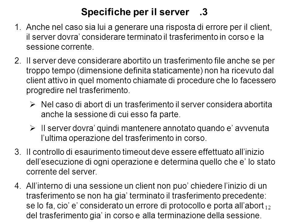 12 1.Anche nel caso sia lui a generare una risposta di errore per il client, il server dovra considerare terminato il trasferimento in corso e la sessione corrente.