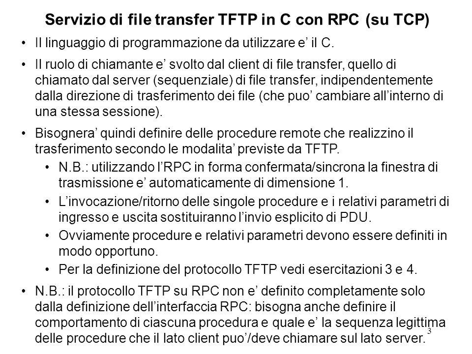 3 Servizio di file transfer TFTP in C con RPC (su TCP) Il linguaggio di programmazione da utilizzare e il C.