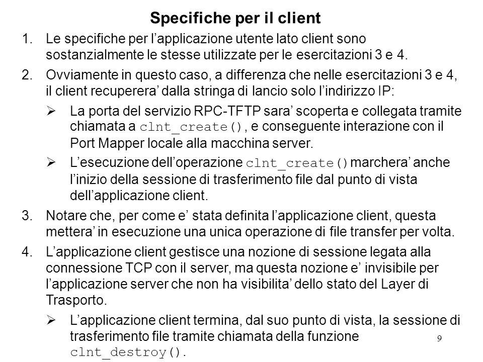 9 1.Le specifiche per lapplicazione utente lato client sono sostanzialmente le stesse utilizzate per le esercitazioni 3 e 4.