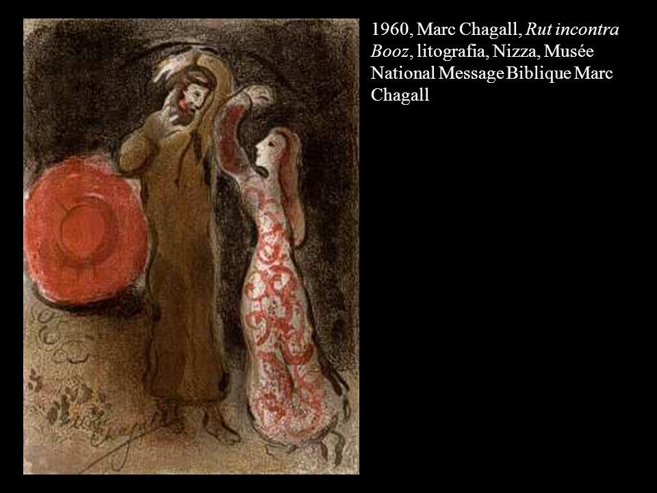 1960, Marc Chagall, Rut incontra Booz, litografia, Nizza, Musée National Message Biblique Marc Chagall