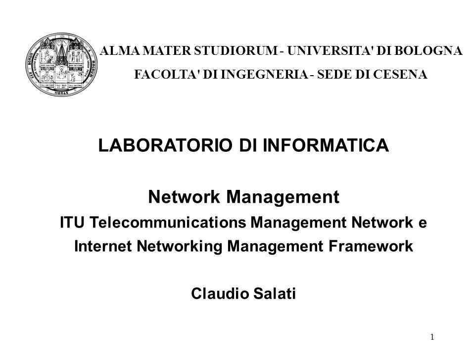 1 LABORATORIO DI INFORMATICA Network Management ITU Telecommunications Management Network e Internet Networking Management Framework Claudio Salati AL