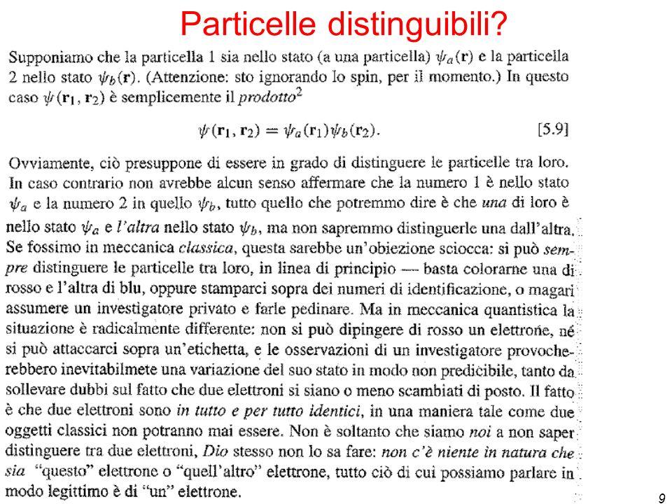 9 Particelle distinguibili?