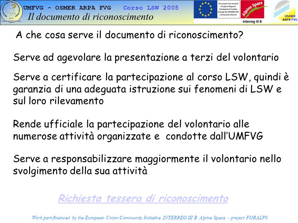UMFVG - OSMER ARPA FVG Corso LSW 2005 Work part-financed by the European Union Community Initiative INTERREG III B Alpine Space - project FORALPS Il d