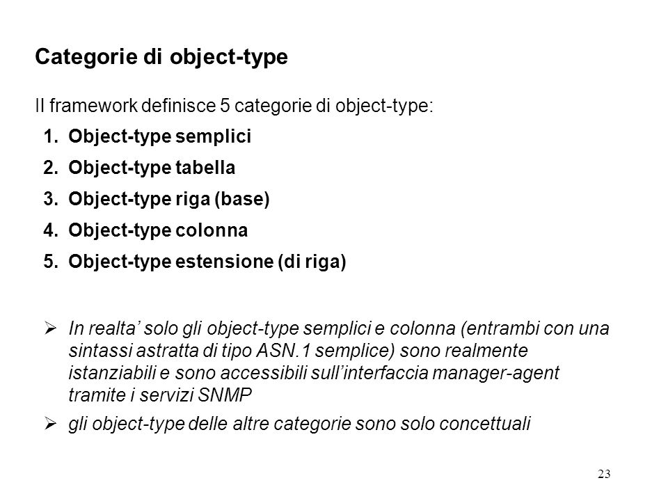 23 Categorie di object-type Il framework definisce 5 categorie di object-type: 1.Object-type semplici 2.Object-type tabella 3.Object-type riga (base)