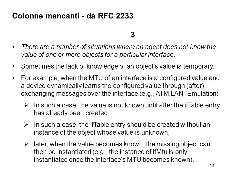 63 Colonne mancanti - da RFC 2233 3 There are a number of situations where an agent does not know the value of one or more objects for a particular in