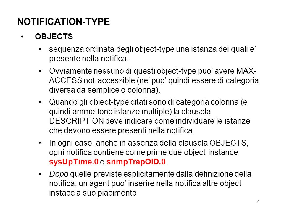 4 NOTIFICATION-TYPE OBJECTS sequenza ordinata degli object-type una istanza dei quali e presente nella notifica.