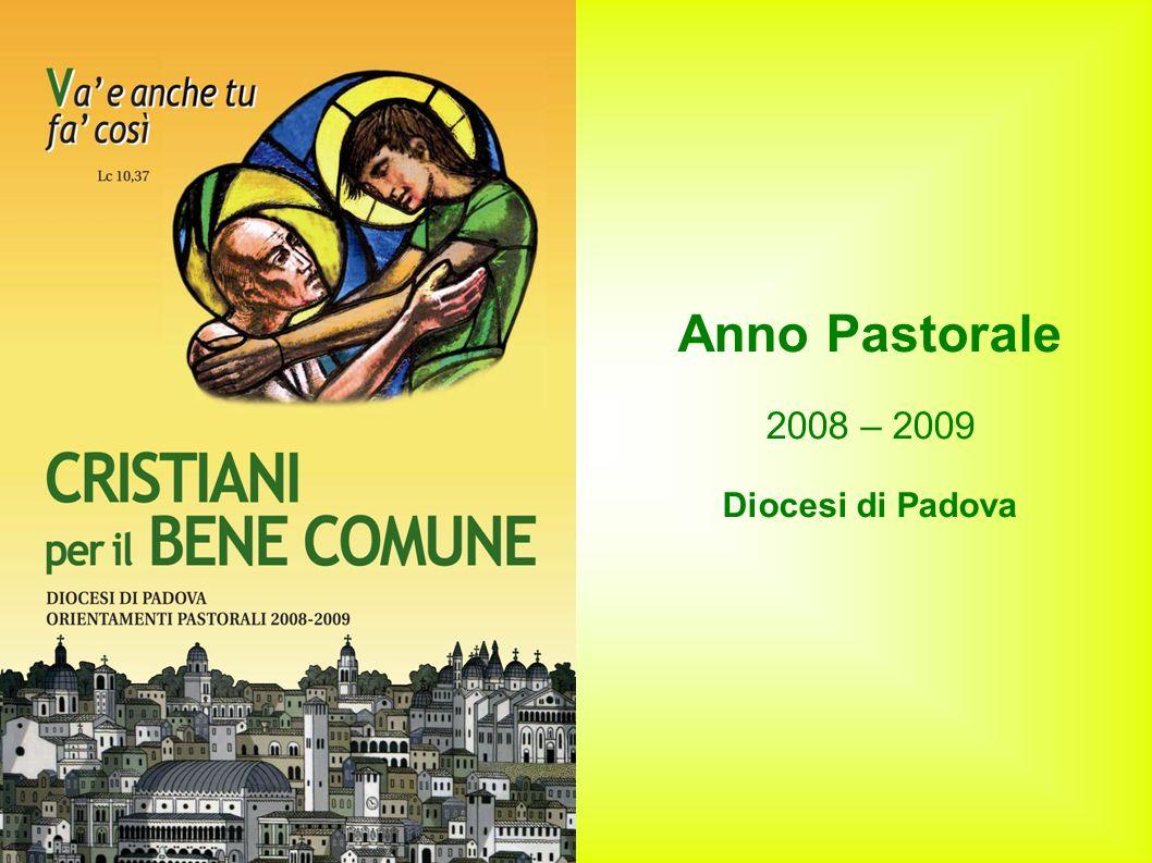 Anno Pastorale 2008 – 2009 Diocesi di Padova