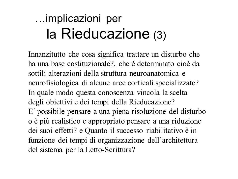 …implicazioni per la Rieducazione (3) Innanzitutto che cosa significa trattare un disturbo che ha una base costituzionale?, che è determinato cioè da