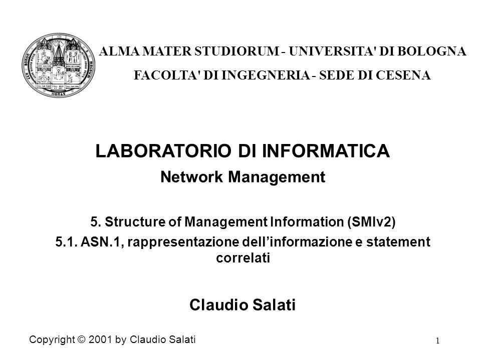 1 LABORATORIO DI INFORMATICA Network Management 5. Structure of Management Information (SMIv2) 5.1. ASN.1, rappresentazione dellinformazione e stateme