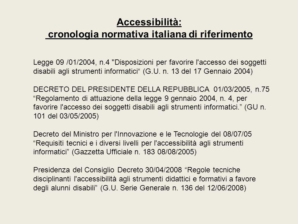 Accessibilità: cronologia normativa italiana di riferimento Legge 09 /01/2004, n.4