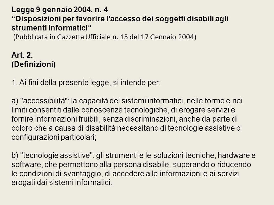 Legge 9 gennaio 2004, n. 4 Disposizioni per favorire l'accesso dei soggetti disabili agli strumenti informatici (Pubblicata in Gazzetta Ufficiale n. 1