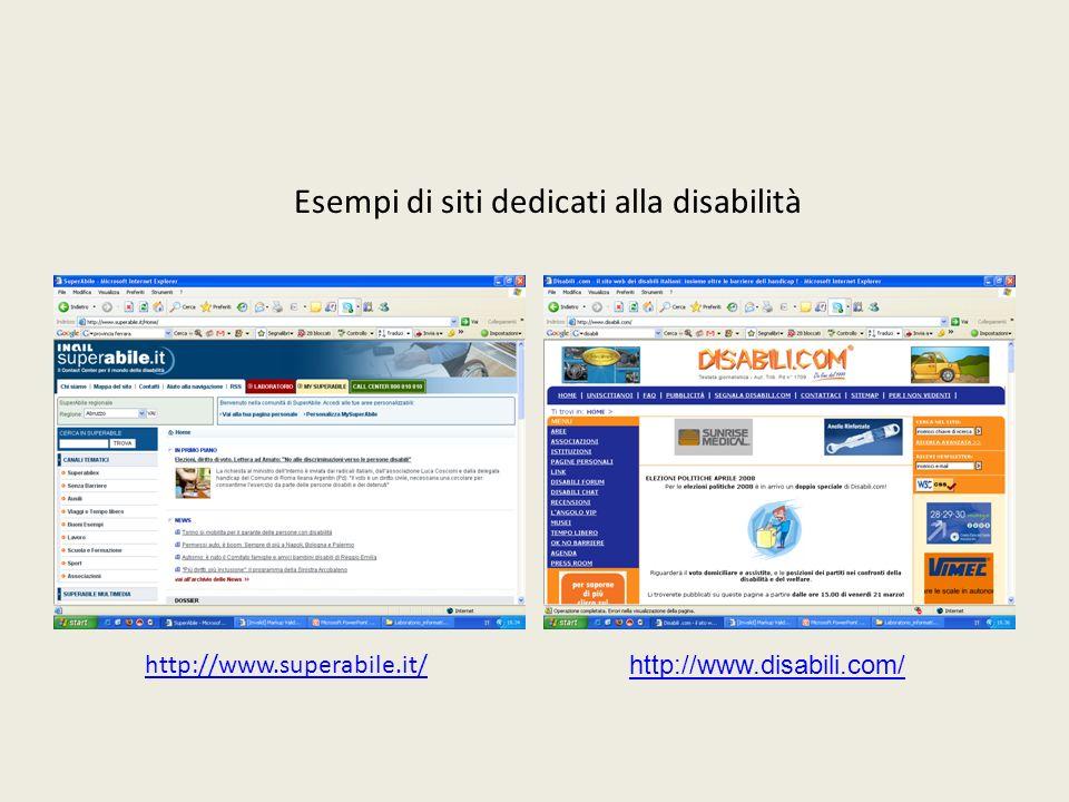 Esempi di siti dedicati alla disabilità http://www.superabile.it/ http://www.disabili.com/