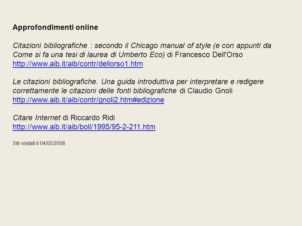 Approfondimenti online Citazioni bibliografiche : secondo il Chicago manual of style (e con appunti da Come si fa una tesi di laurea di Umberto Eco) d