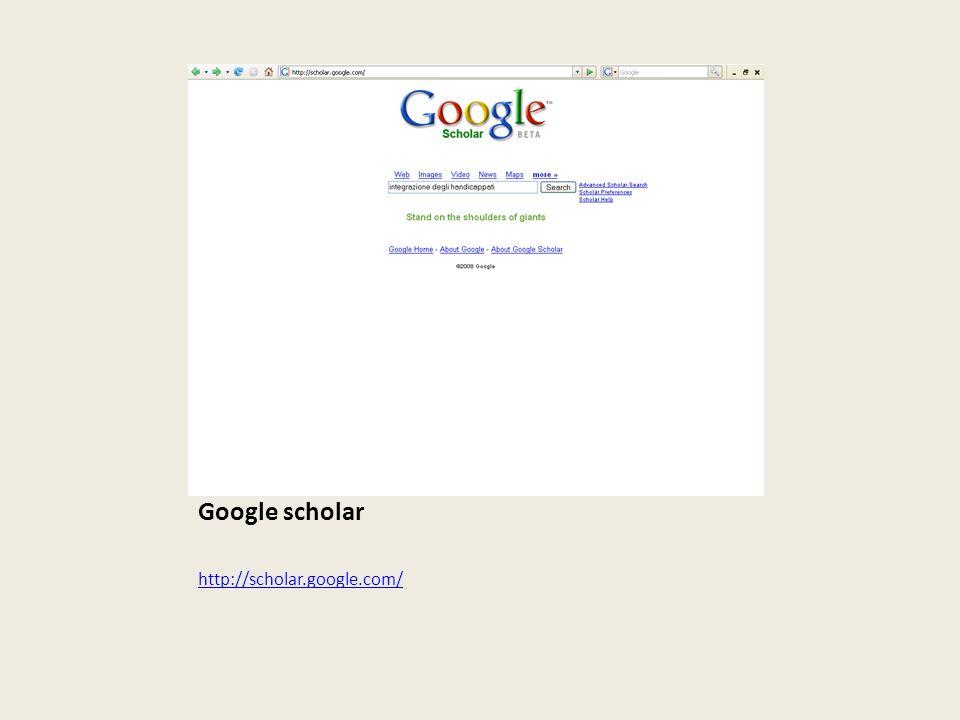 Altri prodotti Google: in Google Labs troviamo Google scholar http://scholar.google.com/