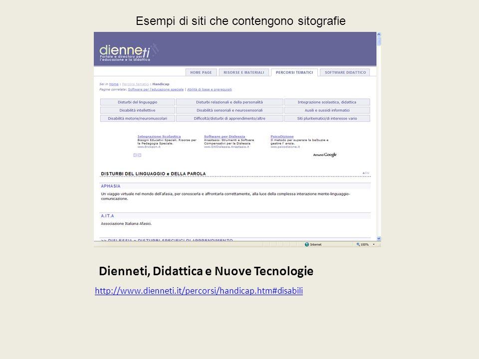 Esempi di siti che contengono sitografie Dienneti, Didattica e Nuove Tecnologie http://www.dienneti.it/percorsi/handicap.htm#disabili
