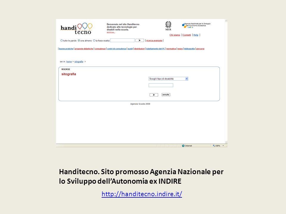 Handitecno. Sito promosso Agenzia Nazionale per lo Sviluppo dellAutonomia ex INDIRE http://handitecno.indire.it/