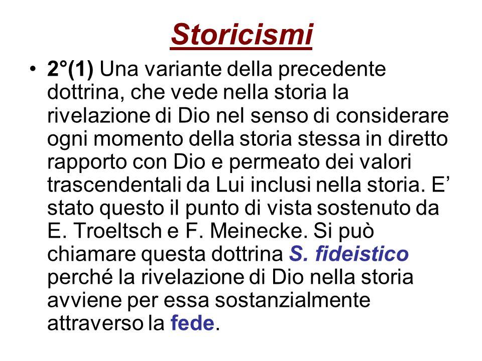 Storicismi 2°(1) Una variante della precedente dottrina, che vede nella storia la rivelazione di Dio nel senso di considerare ogni momento della stori