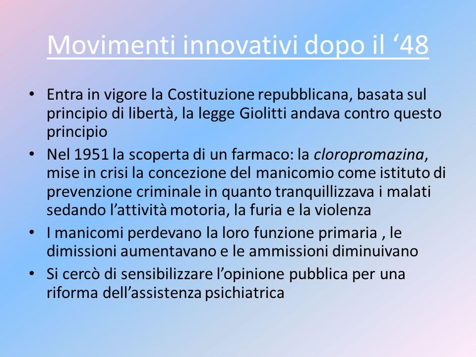 Movimenti innovativi dopo il 48 Entra in vigore la Costituzione repubblicana, basata sul principio di libertà, la legge Giolitti andava contro questo